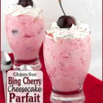 Gluten-free Bing Cherry Cheesecake Parfaits