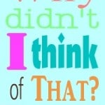 """Why Didn't I Think of That?"" Wednesday {June 13, 2012}"