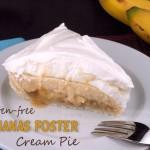 Gluten Free Bananas Foster Cream Pie