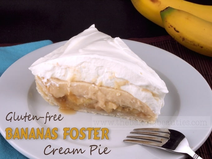 Gluten-free Bananas Foster Cream Pie | The Baking Beauties