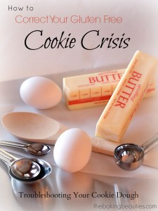 How to Correct Your Gluten Free Cookie Crisis | The Baking Beauties