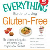 The Everything Guide to Living Gluten Free by Jeanine Friesen