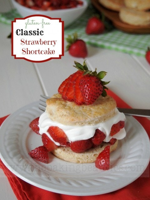 Gluten Free Classic Strawberry Shortcake by The Baking Beauties