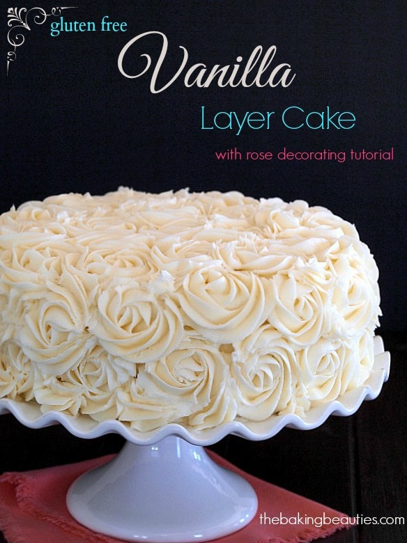 Gluten Free Vanilla Layer Cake {with rose decorating tutorial} - The ...