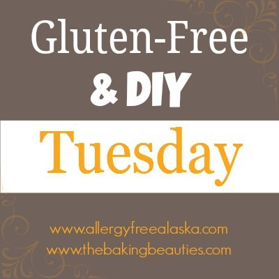 Gluten Free and DIY Tuesday Link Up 8-02-2014