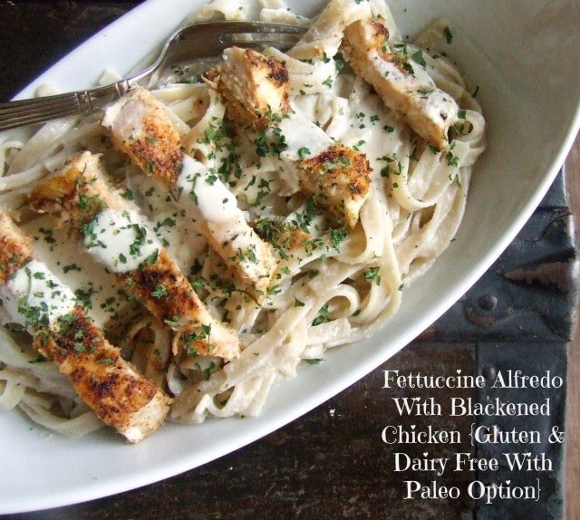 Dairy & Gluten Free Fettuccine Alfredo with Blackened Chicken (Paleo option) by Cassidy's Craveable Creations