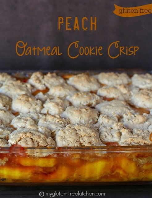 Gluten Free Peach Oatmeal Cookie Crisp from My Gluten-Free Kitchen