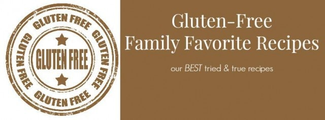 Gluten Free Family Favorite Recipes