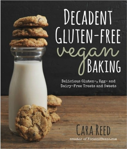 Decadent Gluten Free Vegan Baking by Cara Reed