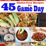 45 Gluten Free Recipes for Game Day