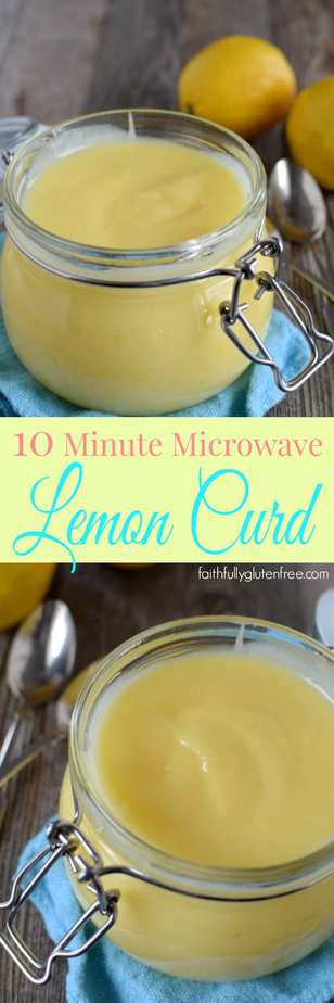 ... make up a batch of this super Easy Microwave Lemon Curd in minutes